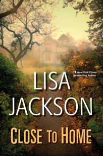 Close-To-Home-By-Lisa-Jackson-Book-cover