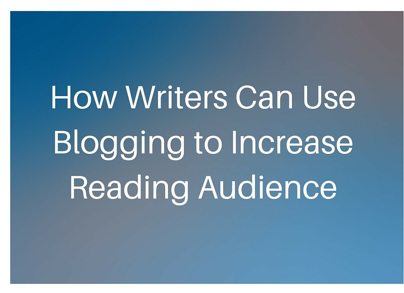 How Writers Can Use Blogging to Increase Reading Audience