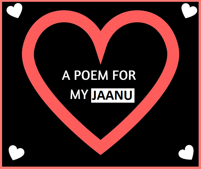 A-Poem-for-My-Jaanu